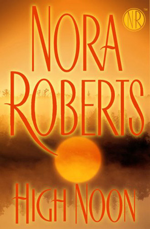 High Noon by Nora Roberts: Non-Series