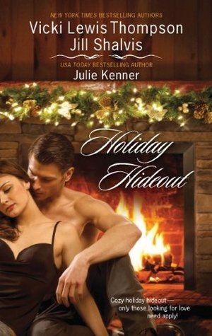 Holiday Hideout by Vicki Lewis Thompson, Jill Shalvis, Julie Kenner