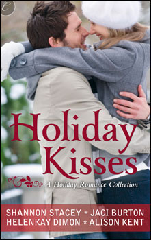 Holiday Kisses by Shannon Stacey, Jaci Burton, HelenKay Dimon, Alison Kent