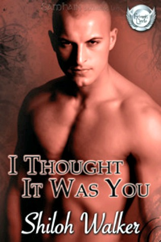 I Thought It Was You by Shiloh Walker
