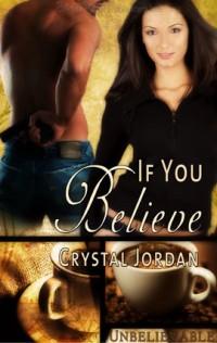 If You Believe by Crystal Jordan