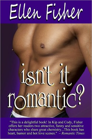Isn't It Romantic by Ellen Fisher