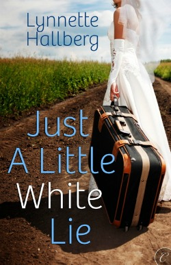 Just a Little White Lie by Lynette Hallberg