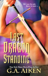 Last Dragon Standing by G.A. Aiken: Dragon Kin Series, Book 4