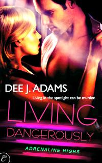 Living Dangerously by Dee J. Adams
