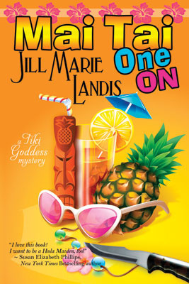 Mai Tai One On by Jill Marie Landis: Tiki Goddess Mysteries Series, Book 1