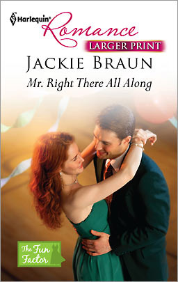 Mr. Right There All Along by Jackie Braun: Non-Series