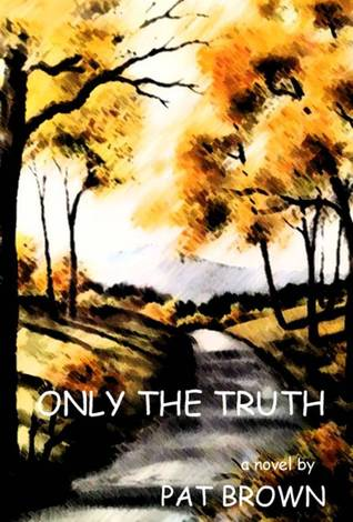 Only the Truth by Pat Brown
