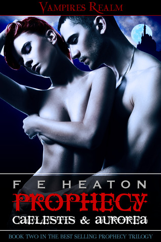 Prophecy: Caelestis & Aurorea by F.E. Heaton