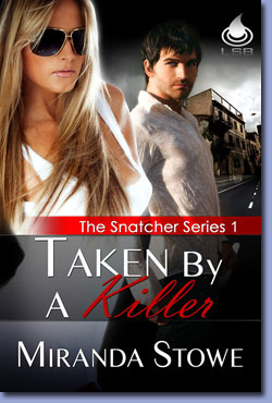 Taken By A Killer by Miranda Stowe