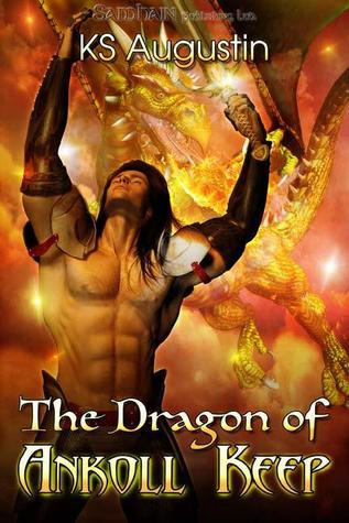 The Dragon of Ankoll Keep by K.S. Augustin