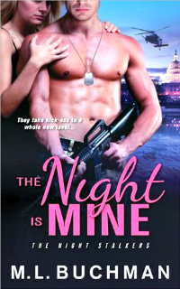 The Night is Mine by M.L. Buchman