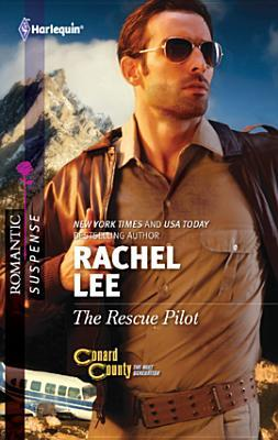 The Rescue Pilot by Rachel Lee
