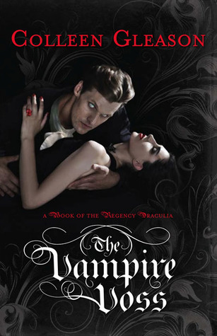 The Vampire Voss by Colleen Gleason, The Regency Draculia Series, Book 1