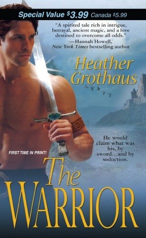 The Warrior by Heather Grothaus: Medieval Warriors Series, Book 1