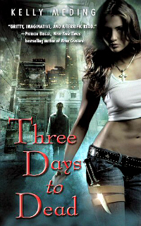 Three Days to Dead by Kelly Meding