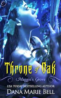 Throne of Oak by Dana Marie Bell: Maggie's Grove, Book 2