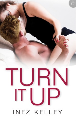 Turn It Up by Inez Kelly