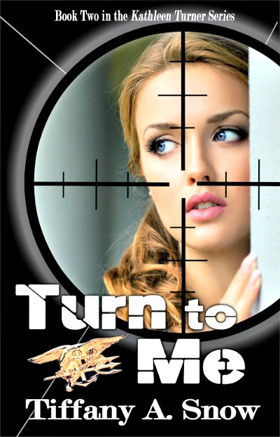 Turn To Me by Tiffany A. Snow