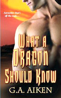What a Dragon Should Know by G.A. Aiken: Dragon Kin Series, Book 3