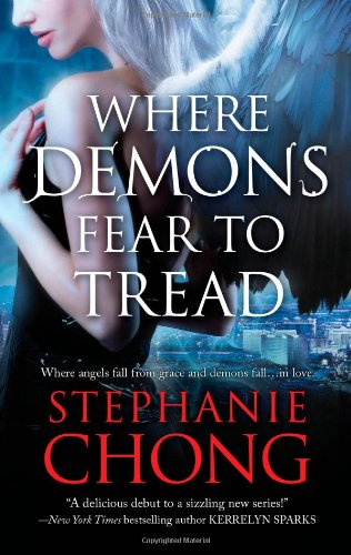 Where Demons Fear to Tread by Stephanie Chong: The Company of Angels, Book 1