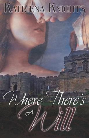 Where There's a Will by Katriena Knights