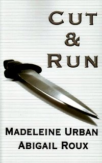 Cut & Run by Abigail Roux & Madeleine Urban