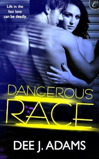 Dangerous Race by Dee J. Adams: Adrenaline Highs Series, Book 1