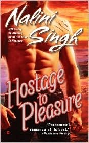 Hostage to Pleasure by Nalini Singh: Psy/Changeling Series, Book 5