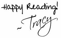 Happy Reading! ~Tracy