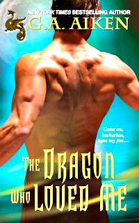 The Dragin Who Loved Me by G.A. Aiken