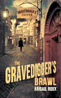 The Gravedigger's Brawl by Abigail Roux